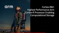 Arm最新处理器Cortex-R82,让新型计算存储设备更智能